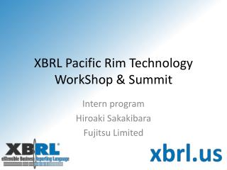 XBRL Pacific Rim Technology  WorkShop  & Summit