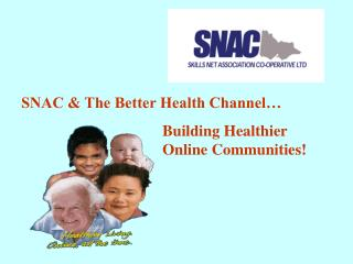 SNAC  The Better Health Channel...