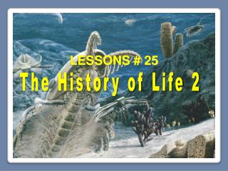 The History of  Life 2