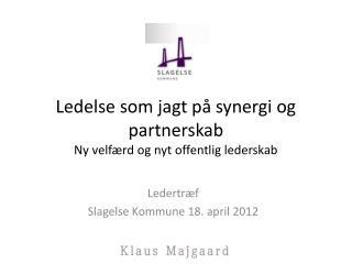 Ledelse som jagt på synergi og partnerskab Ny velfærd og nyt offentlig lederskab