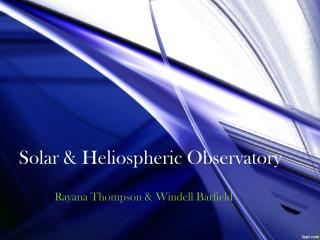 Solar &  Heliospheric  Observatory