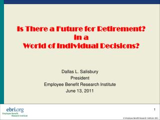 Is There a Future for  Retirement?  in a  World of Individual Decisions?