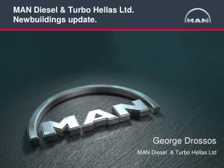 MAN Diesel & Turbo Hellas Ltd. Newbuildings  update.