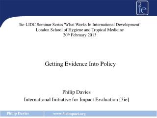 Philip Davies International Initiative for Impact  Evaluation [3ie]