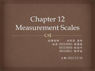 Chapter 12 Measurement Scales