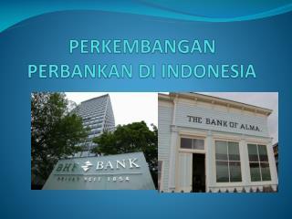 PERKEMBANGAN PERBANKAN DI INDONESIA