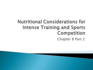 Nutritional Considerations for Intense Training and Sports Competition