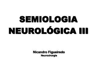 SEMIOLOGIA NEUROLÓGICA III