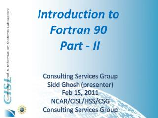 Introduction to  Fortran 90  Part - II