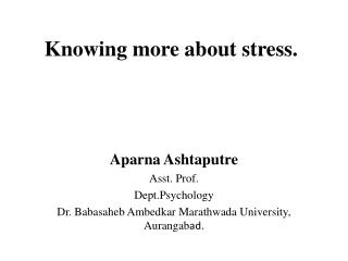 Knowing more about stress.