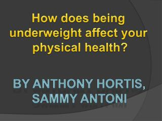How does being  underweight affect your  physical health?