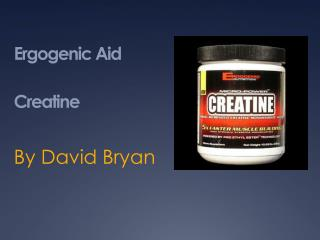 Ergogenic  Aid  Creatine