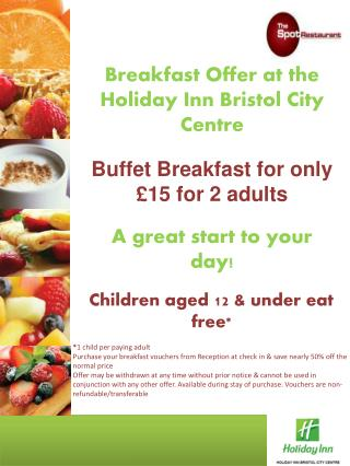 Breakfast Offer at the Holiday Inn Bristol City Centre Buffet Breakfast for only £15 for 2 adults