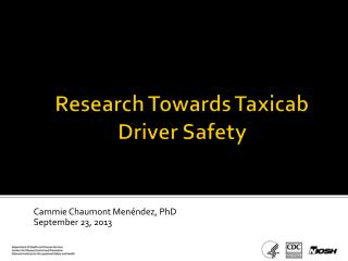 Research Towards Taxicab Driver Safety
