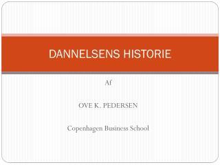 DANNELSENS HISTORIE