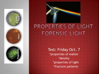 Properties of Light Forensic Light