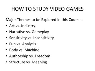 HOW TO STUDY VIDEO GAMES