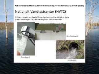 Nationale Testfaciliteter og demonstrationsanlæg for Vandteknologi og  Klimatilpasning