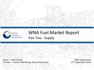 WNA Fuel Market Report Part  Two  -  Supply
