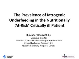 The Prevalence of Iatrogenic Underfeeding in the Nutritionally 'At-Risk' Critically ill Patient