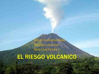 El  riesgo volcanico