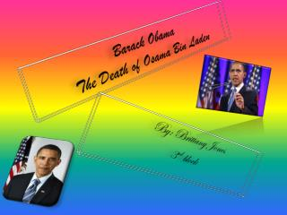 Barack Obama T he  Death of Osama Bin Laden