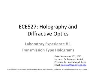 ECE527: Holography and Diffractive Optics