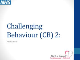 Challenging  Behaviour  (CB) 2: