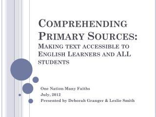 Comprehending Primary Sources:  Making text accessible to English Learners and ALL students