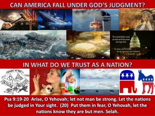 CAN AMERICA  FALL  UNDER GOD'S JUDGMENT?