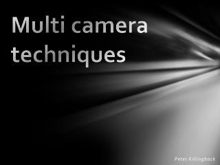 Multi camera techniques