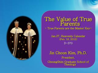 The Value of True Parents - True Parents are the Master Key- Jan.27, Heavenly Calendar