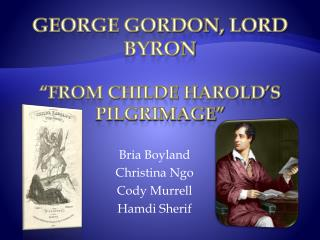 "George Gordon,  L ord Byron ""from Childe Harold's Pilgrimage"""
