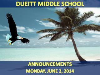 ANNOUNCEMENTS MONDAY, JUNE 2, 2014