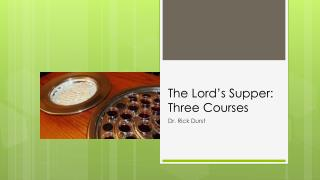 The Lord's Supper: Three Courses