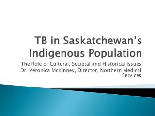 TB in Saskatchewan�s Indigenous Population