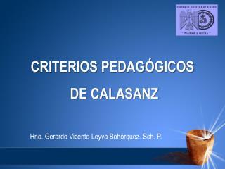 CRITERIOS PEDAGÓGICOS  DE CALASANZ