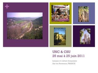 UNC & CSU 25  mai à  25  juin  2011