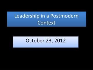 Leadership in a Postmodern Context