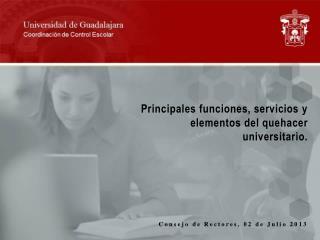 Principales funciones, servicios y elementos del quehacer universitario.