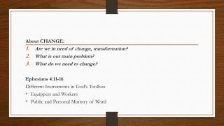 About CHANGE: Are we in need of change, transformation? What is our main problem?