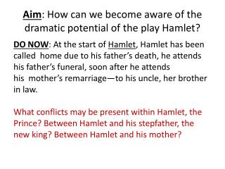 Aim : How can we become aware of the dramatic potential of the play Hamlet?