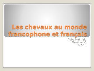 Les  chevaux  au monde francophone et  français