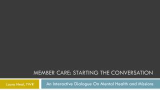 Member Care: Starting the Conversation