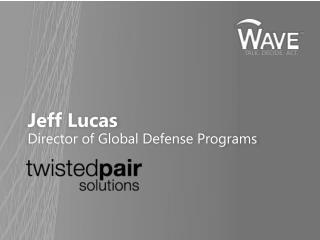 Jeff  Lucas Director  of Global Defense Programs