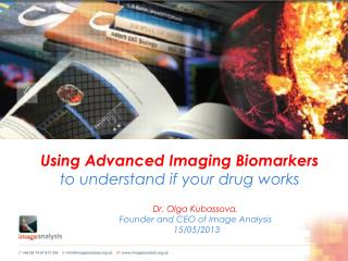 Using Advanced Imaging Biomarkers  to understand if your drug works