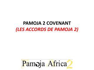 PAMOJA 2  COVENANT ( LES ACCORDS DE PAMOJA  2)