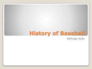 History of Baseball