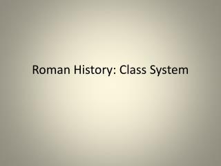 Roman History: Class System