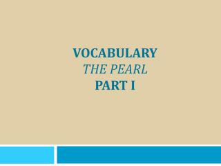 Vocabulary The Pearl Part I
